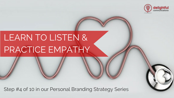 Learn to Listen & Practice Empathy