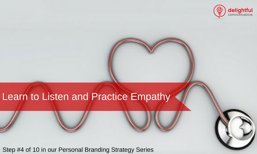Learn to listen and practice empathy